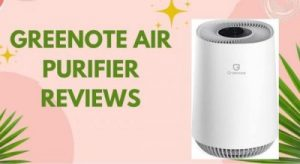 Greenote Air Purifier Reviews