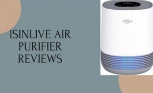 Isinlive Air Purifier Reviews