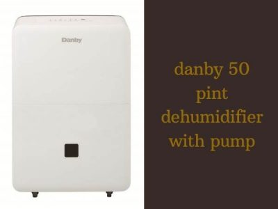 danby 50 pint dehumidifier with pump